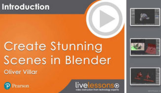Create Stunning Scenes in Blender LiveLessons – Techniques for Modeling and Rendering 3D Images (Part One)