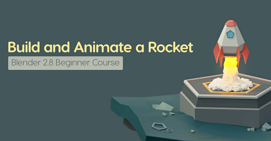 Build and Animate a Low Poly Rocket in Blender 2 8 for