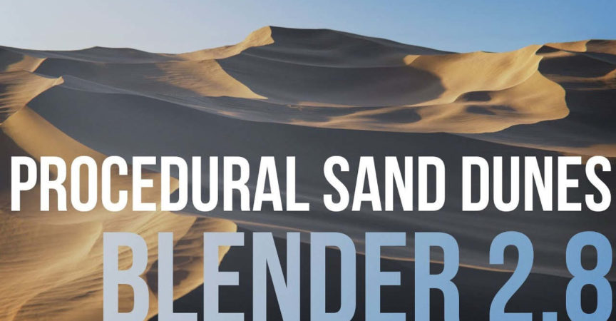 Creating Procedural Sand Dunes with Blender 2 8 - Premium